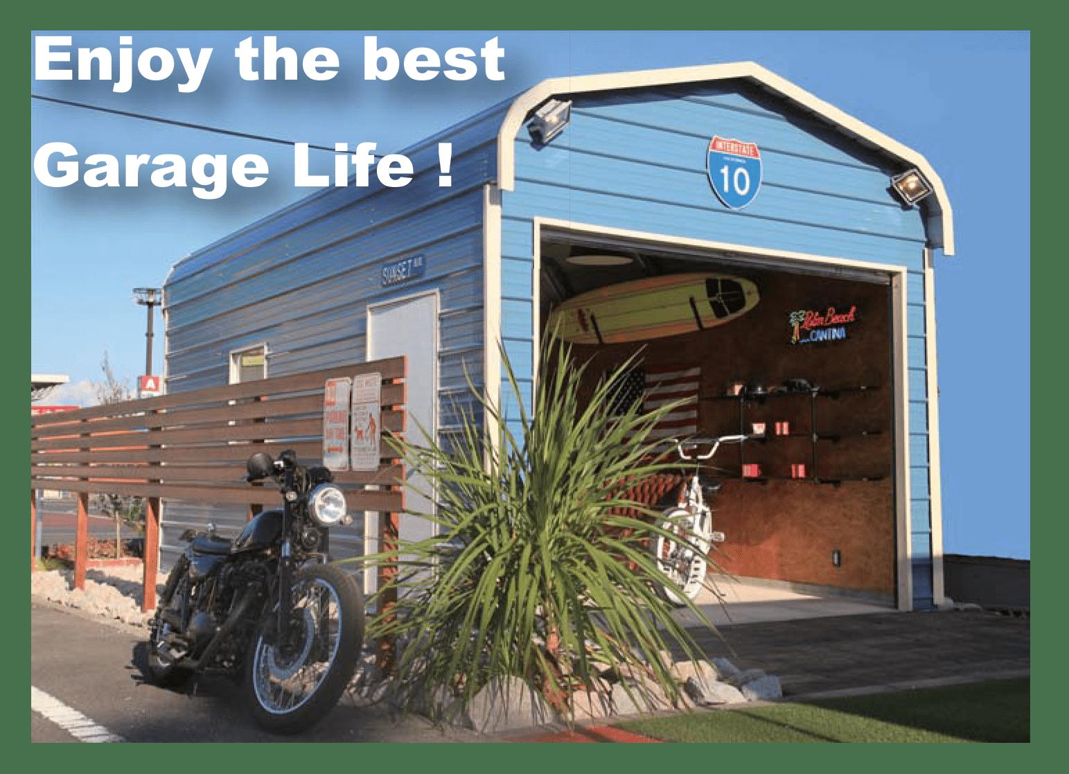 enjoy the best garage life